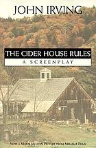 The cider house rules : a screenplay