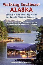 Walking southeast Alaska : scenic walks and easy hikes for Inside Passage travelers