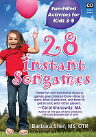 28 instant songames : fun-filled activities for kids 3-8