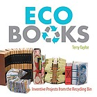 Eco books : inventive projects from the recycling bin