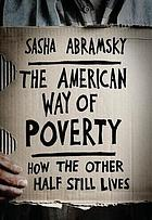 The American way of poverty : how the other half still lives