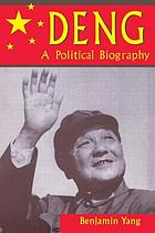 Deng : a political biography