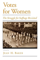 Votes for women : the struggle for suffrage revisited