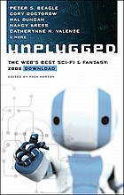 Unplugged : the web's best sci-fi & fantasy : 2008 download