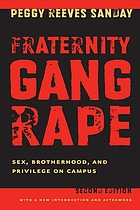Fraternity gang rape : sex, brotherhood, and privilege on campus