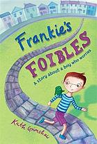 Frankie's Foibles : a story about a boy who worries
