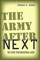 The army after next : the first postindustrial army