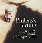 Phileas's fortune : a story about self-expression