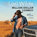 Million dollar cowboy : a Cupid, Texas novel