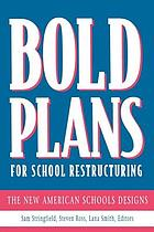 Bold plans for school restructuring : the New American Schools designs
