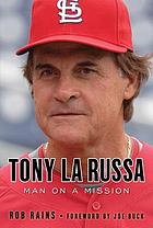 Tony La Russa : man on a mission