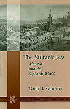 The sultan's Jew : Morocco and the Sephardi world