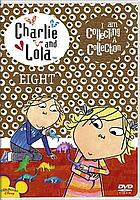 Charlie and Lola. / Eight, I am collecting a collection