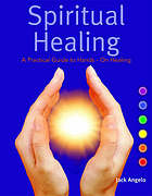 Spiritual healing : a practical guide to hands-on healing