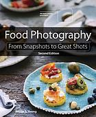 Food photography : from snapshots to great shots