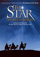 The star of Bethlehem : [unlock the mystery of the world's most famous star]