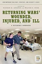 Returning wars' wounded, injured, and ill : a reference handbook