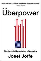 Überpower : the imperial temptation of America