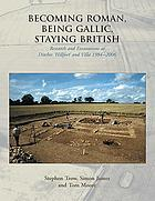 Becoming Roman, being Gallic, staying British : research and excavations at Ditches
