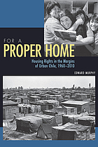 For a proper home : housing rights in the margins of urban Chile, 1960-2010