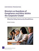 Directors as guardians of compliance and ethics within the corporate citadel : what the policy community should know