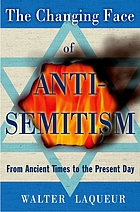 The changing face of antisemitism : from ancient times to the present day