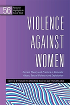 Violence against women : current theory and practice in domestic abuse, sexual violence and exploitation