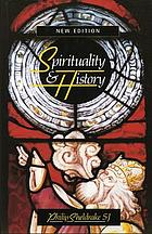 Spirituality and history : questions of interpretation and method