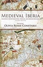 Medieval Iberia : readings from Christian, Muslim and Jewish sources