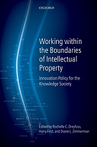 Working within the boundaries of intellectual property : innovation policy for the knowledge society