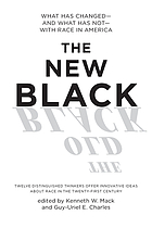 The new Black : what has changed and what has not with race in America