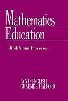 Mathematics education : models and processes