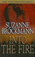 Into the fire : a novel