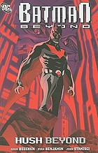 Batman beyond : hush beyond