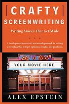 Crafty screenwriting : writing movies that get made