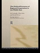 Political Economy Of Regional Cooperation In The Middle East.