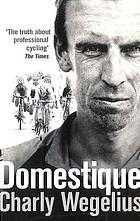 Domestique : the real-life ups and downs of a tour cyclist