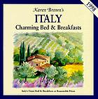 Karen Brown's Italy : charming bed & breakfasts