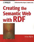 Creating the semantic Web with RDF : professional developer's guide