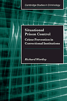 Situational prison control : crime prevention in correctional institutions