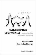 Concentration compactness : functional-analytic grounds and applications