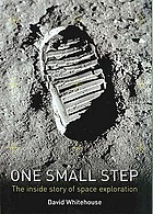 One Small Step : The Inside Story of Space Exploration.
