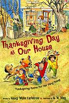 Thanksgiving Day at our house : Thanksgiving poems for the very young
