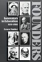 Founders : innovators in education, 1830-1980