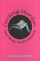 Circling Marilyn : text, body, performance