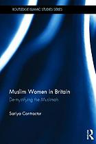 Muslim women in Britain : de-mystifying the Muslimah