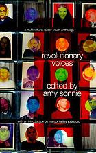 Revolutionary voices : a multicultural queer youth anthology