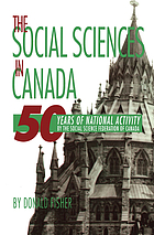 The social sciences in Canada : 50 years of national activity by the Social Science Federation of Canada