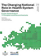 The changing national role in health system governance : a case-based study of 11 European countries and Australia