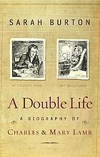 A double life : a biography of Charles and Mary Lamb